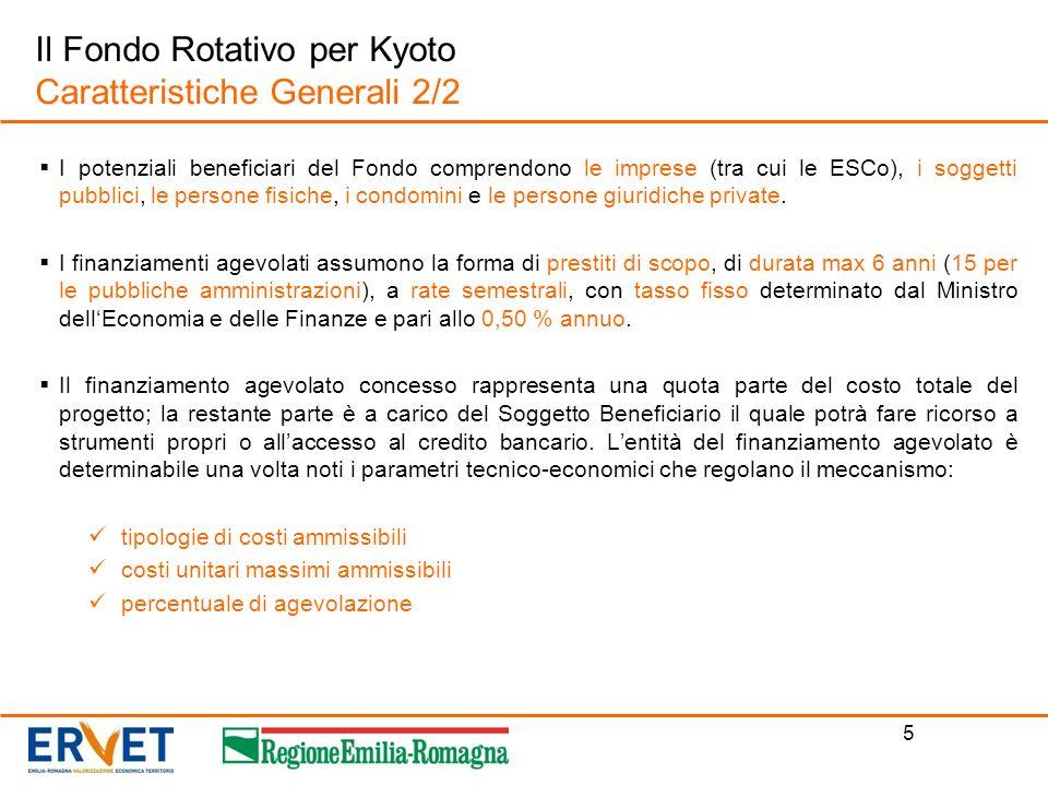 5 I potenziali beneficiari del Fondo comprendono le imprese (tra cui le ESCo), i soggetti pubblici, le persone fisiche, i condomini e le persone giuri