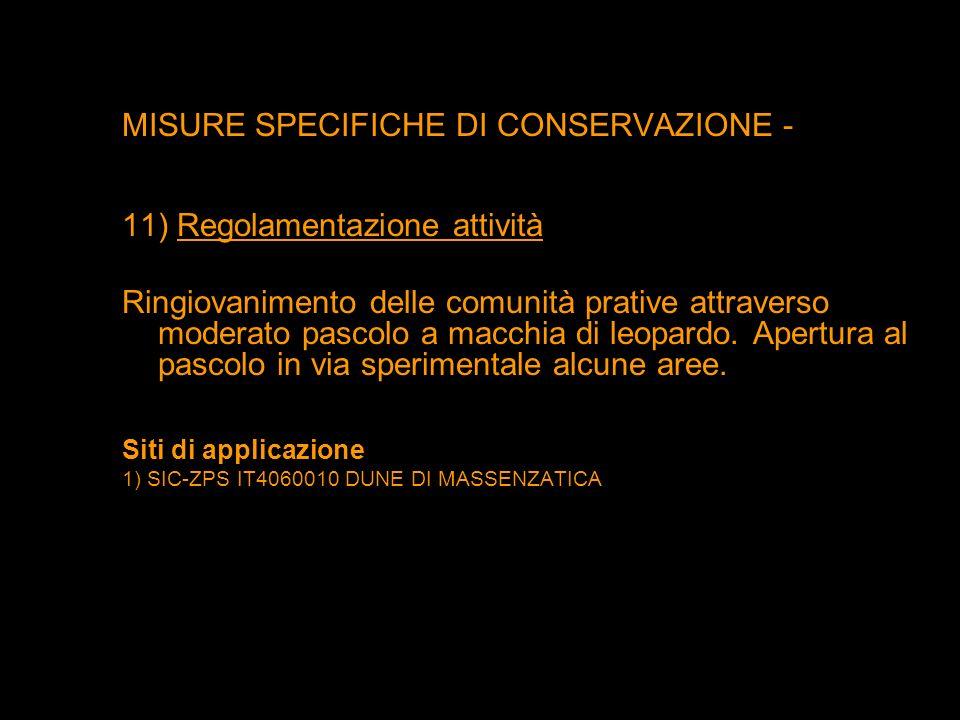 MISURE SPECIFICHE DI CONSERVAZIONE - 11) Regolamentazione attività Ringiovanimento delle comunità prative attraverso moderato pascolo a macchia di leo