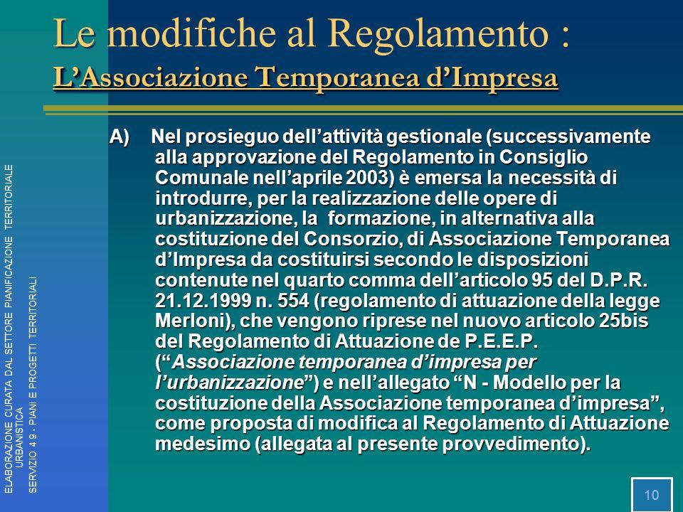 10 A) Nel prosieguo dellattività gestionale (successivamente alla approvazione del Regolamento in Consiglio Comunale nellaprile 2003) è emersa la nece