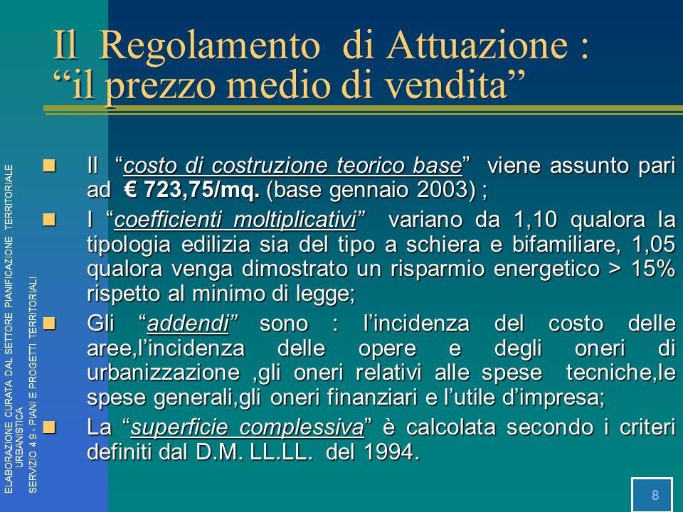 8 Il costo di costruzione teorico base viene assunto pari ad 723,75/mq. (base gennaio 2003) ; Il costo di costruzione teorico base viene assunto pari