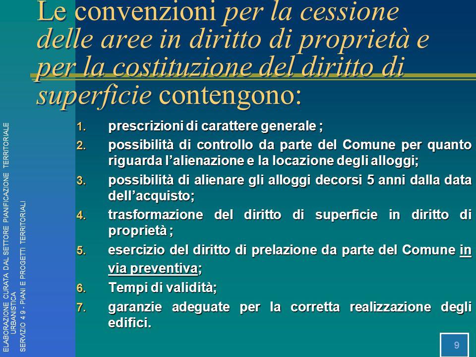 9 1. prescrizioni di carattere generale ; 2. possibilità di controllo da parte del Comune per quanto riguarda lalienazione e la locazione degli allogg