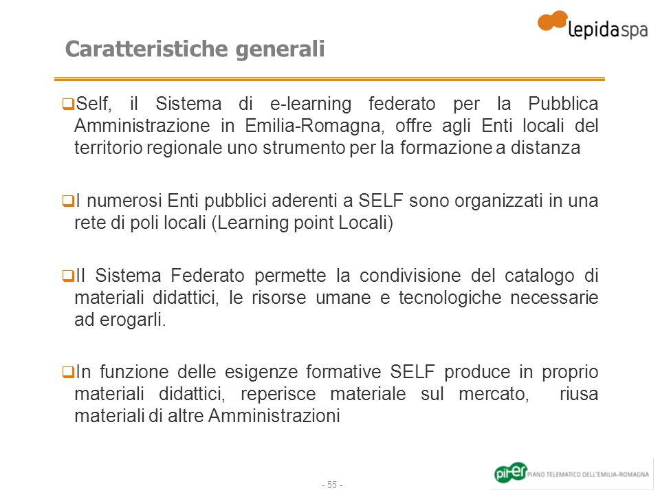 - 55 - Caratteristiche generali Self, il Sistema di e-learning federato per la Pubblica Amministrazione in Emilia-Romagna, offre agli Enti locali del
