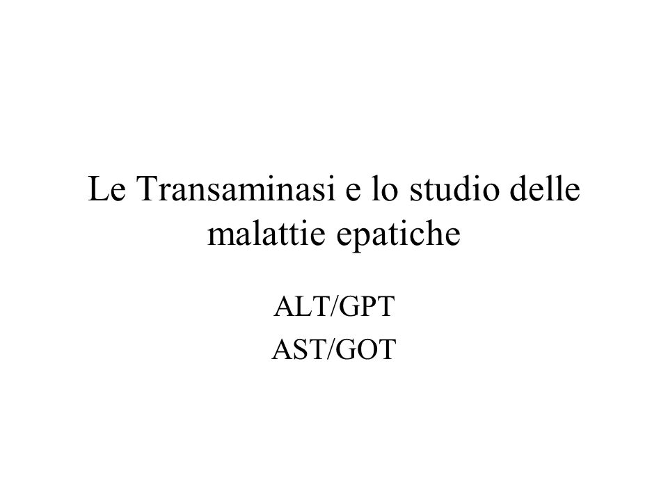 Le Transaminasi e lo studio delle malattie epatiche ALT/GPT AST/GOT