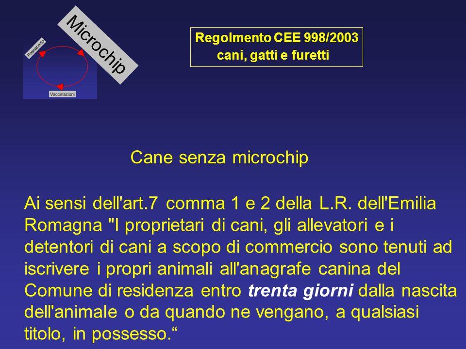 Cane senza microchip Ai sensi dell'art.7 comma 1 e 2 della L.R. dell'Emilia Romagna