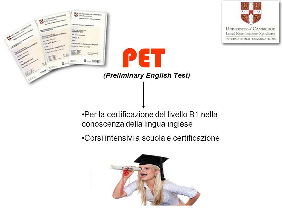 PET (Preliminary English Test) Per la certificazione del livello B1 nella conoscenza della lingua inglese Corsi intensivi a scuola e certificazione