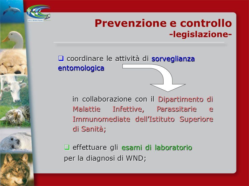 Prevenzione e controllo -legislazione- Il CESME provvede a: coordinare le attività tecnico-scientifiche previste dal Piano a livello nazionale; coordi