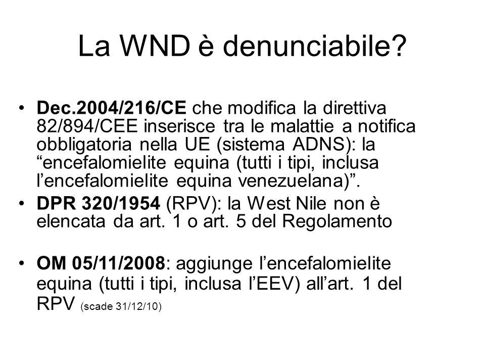 La WND è denunciabile? Dec.2004/216/CE che modifica la direttiva 82/894/CEE inserisce tra le malattie a notifica obbligatoria nella UE (sistema ADNS):