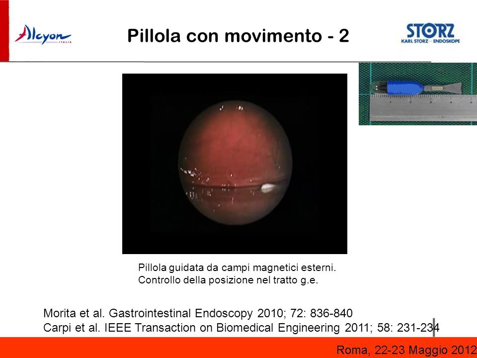 Pillola guidata da campi magnetici esterni. Controllo della posizione nel tratto g.e. Pillola con movimento - 2 Morita et al. Gastrointestinal Endosco
