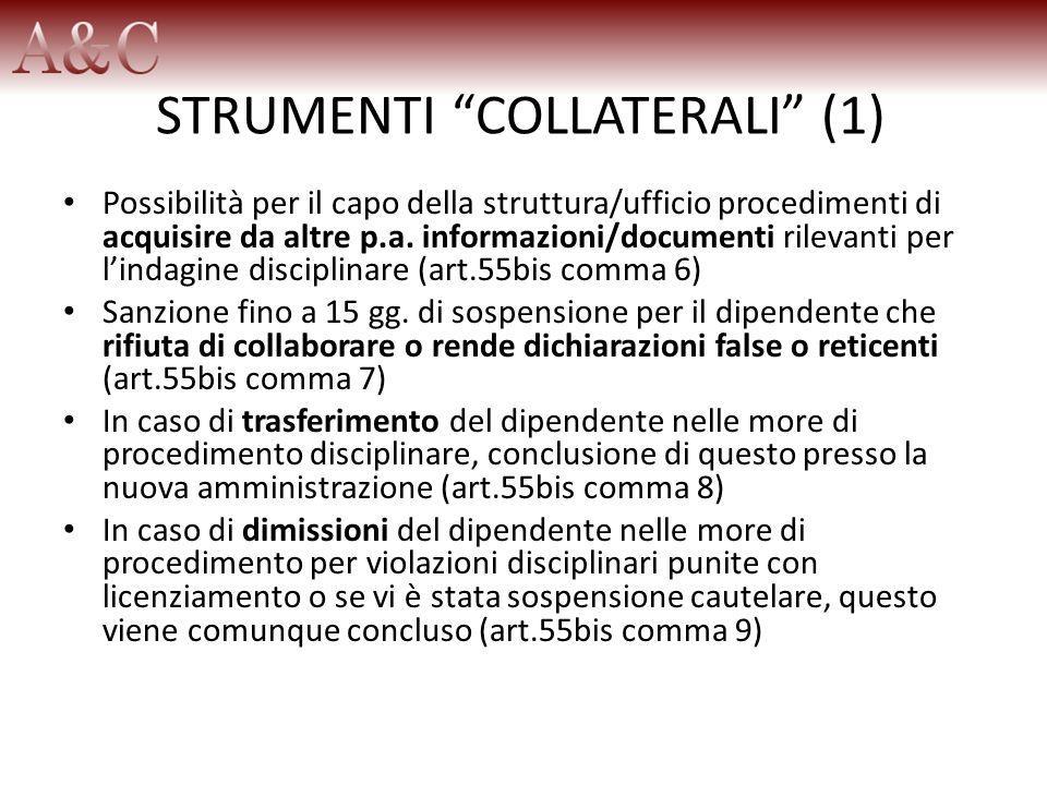 STRUMENTI COLLATERALI (1) Possibilità per il capo della struttura/ufficio procedimenti di acquisire da altre p.a. informazioni/documenti rilevanti per