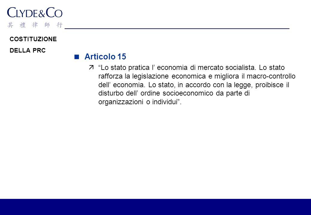 COSTITUZIONE DELLA PRC Articolo 15 äLo stato pratica l economia di mercato socialista.