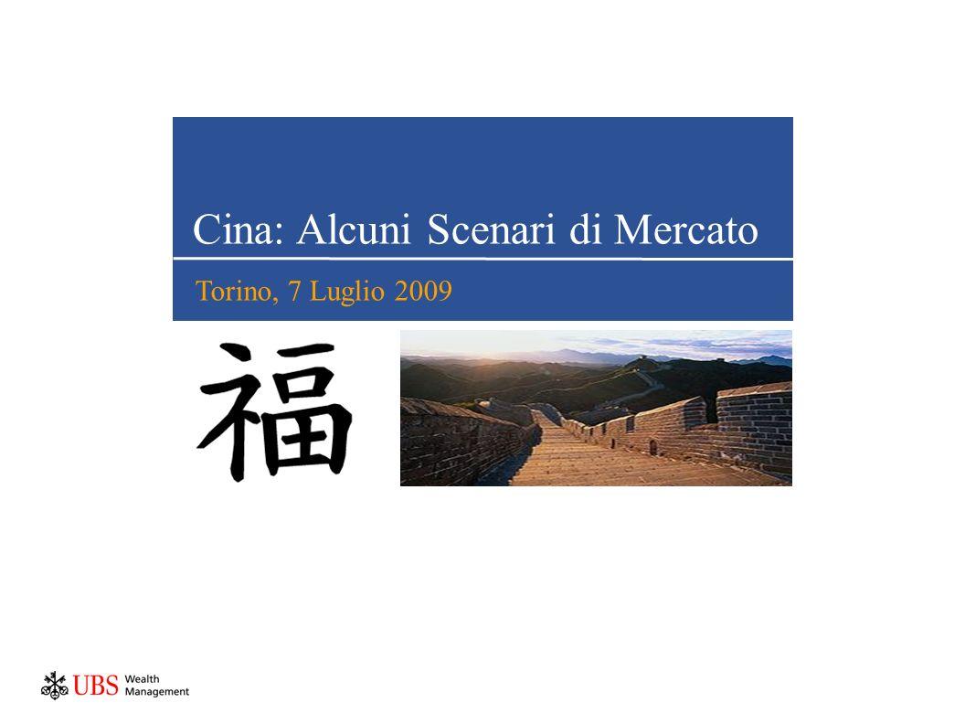 Cina: Alcuni Scenari di Mercato Torino, 7 Luglio 2009