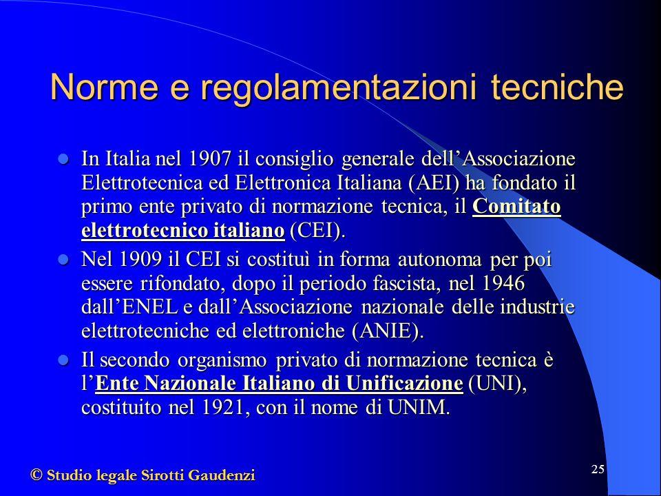 25 In Italia nel 1907 il consiglio generale dellAssociazione Elettrotecnica ed Elettronica Italiana (AEI) ha fondato il primo ente privato di normazione tecnica, il Comitato elettrotecnico italiano (CEI).