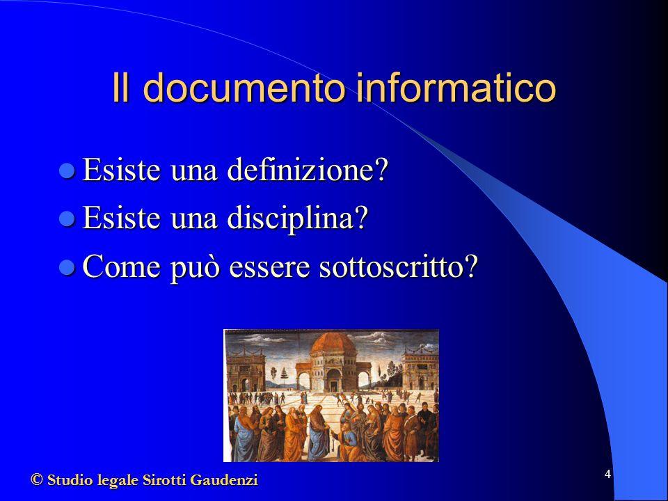 4 Il documento informatico Esiste una definizione.