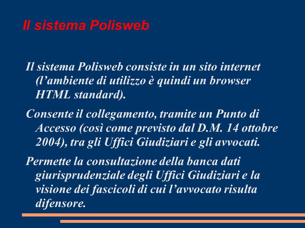 Il sistema Polisweb Il sistema Polisweb consiste in un sito internet (lambiente di utilizzo è quindi un browser HTML standard).