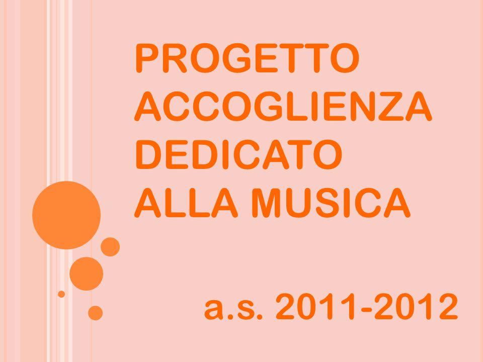 PROGETTO ACCOGLIENZA DEDICATO ALLA MUSICA a.s. 2011-2012