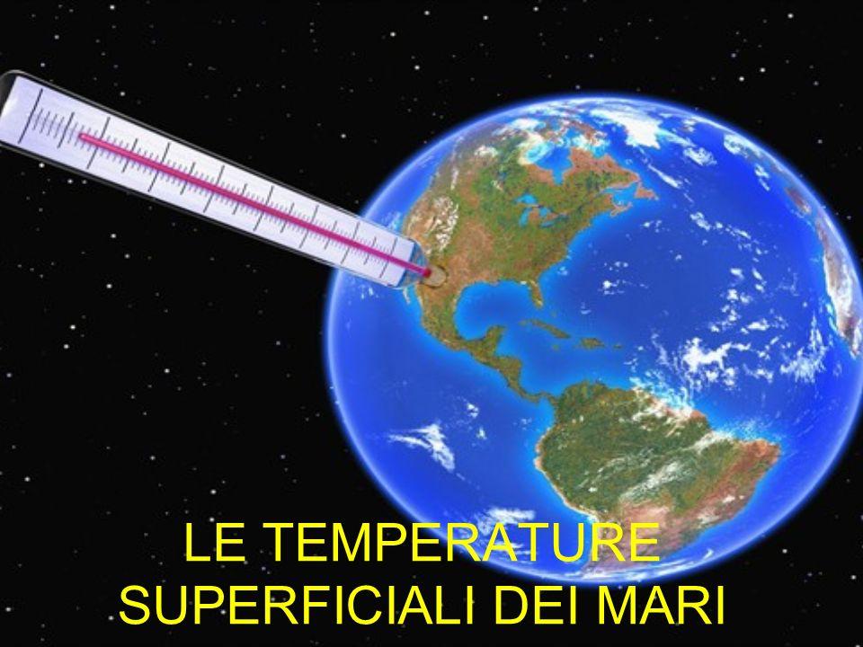 LE TEMPERATURE SUPERFICIALI DEI MARI
