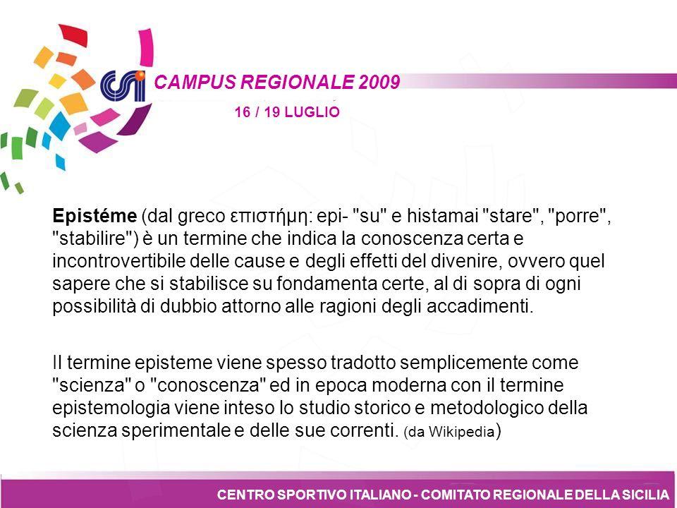 Tesseramento CENTRO SPORTIVO ITALIANO - COMITATO REGIONALE DELLA SICILIA CAMPUS REGIONALE 2009 16 / 19 LUGLIO Sei epistemi per costruire un Comitato