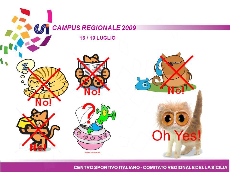 Tesseramento CENTRO SPORTIVO ITALIANO - COMITATO REGIONALE DELLA SICILIA CAMPUS REGIONALE 2009 16 / 19 LUGLIO 1.
