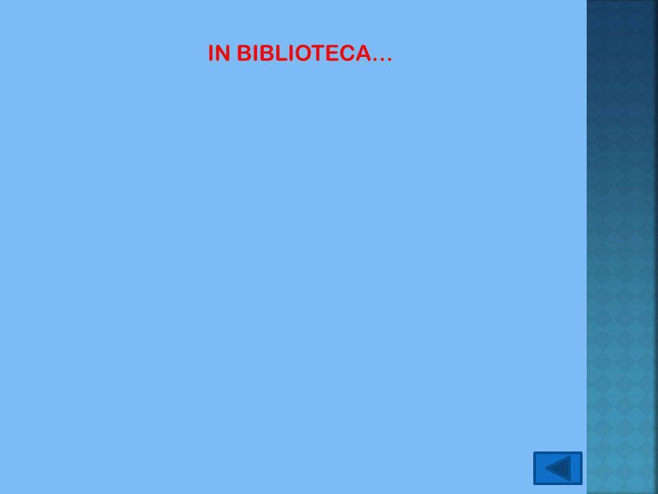 IN BIBLIOTECA…