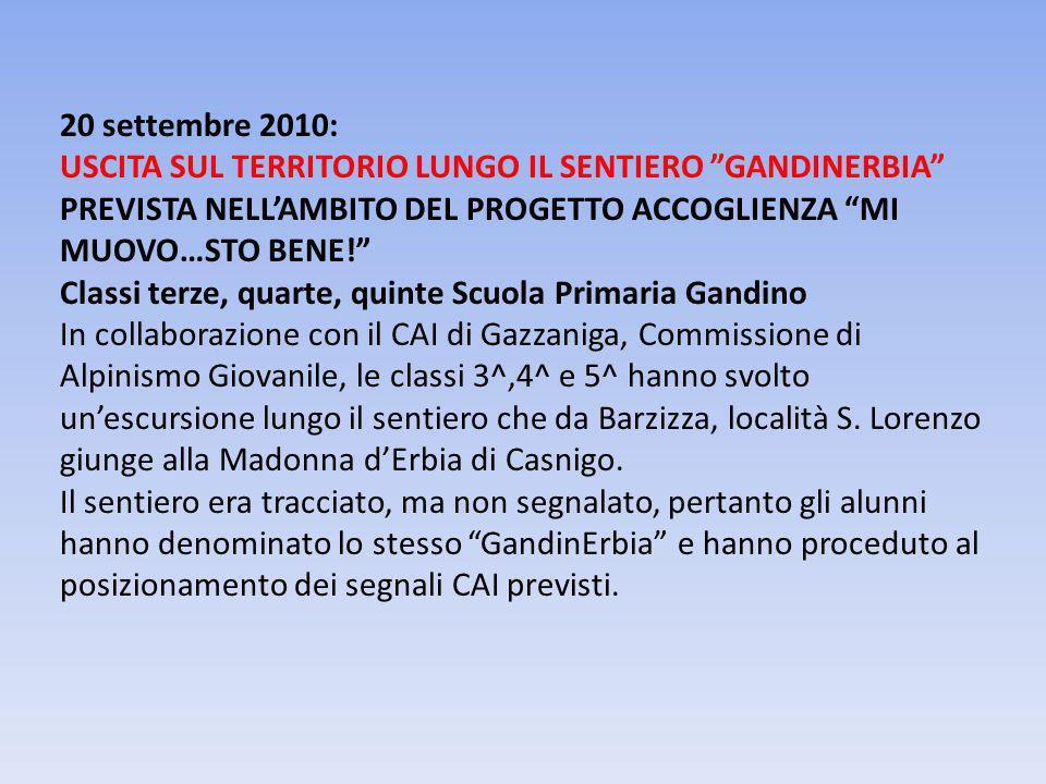 20 settembre 2010: USCITA SUL TERRITORIO LUNGO IL SENTIERO GANDINERBIA PREVISTA NELLAMBITO DEL PROGETTO ACCOGLIENZA MI MUOVO…STO BENE! Classi terze, q