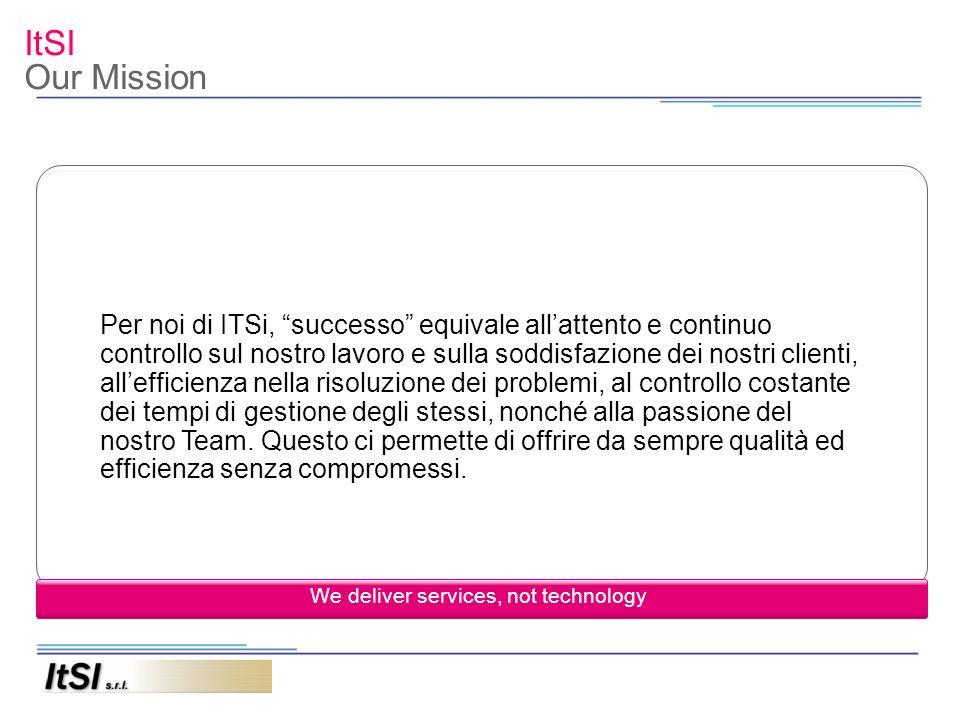 ItSI Facts and figures La ITSi Srl è presente con successo nel territorio Veneto dal maggio 2003 con la missione di fornire servizi e consulenza in ambito ICT.