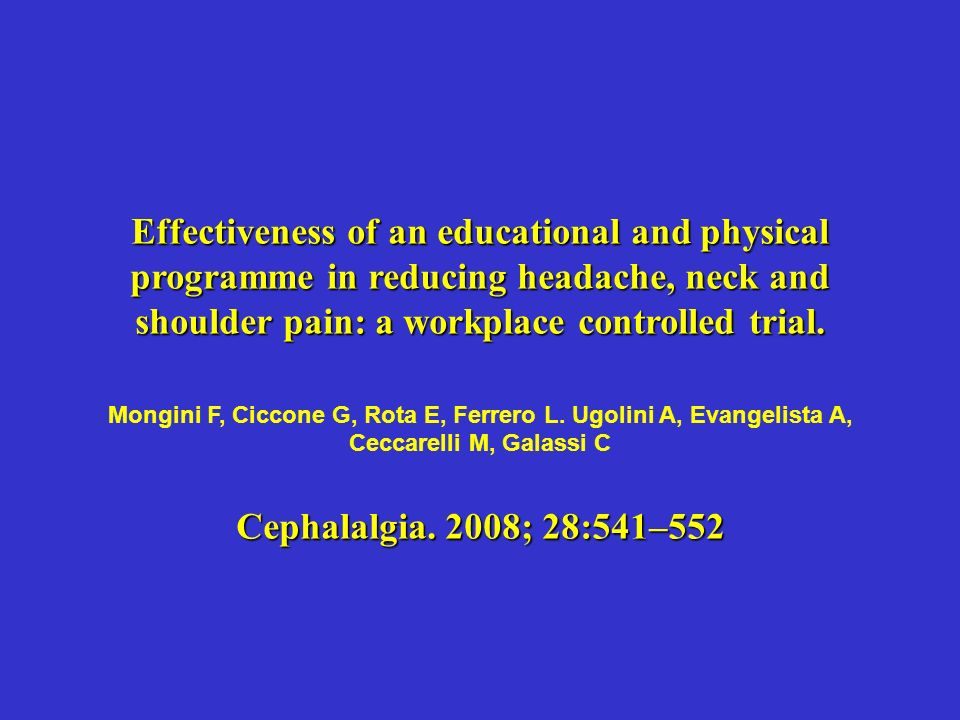 Effectiveness of an educational and physical programme in reducing headache, neck and shoulder pain: a workplace controlled trial.