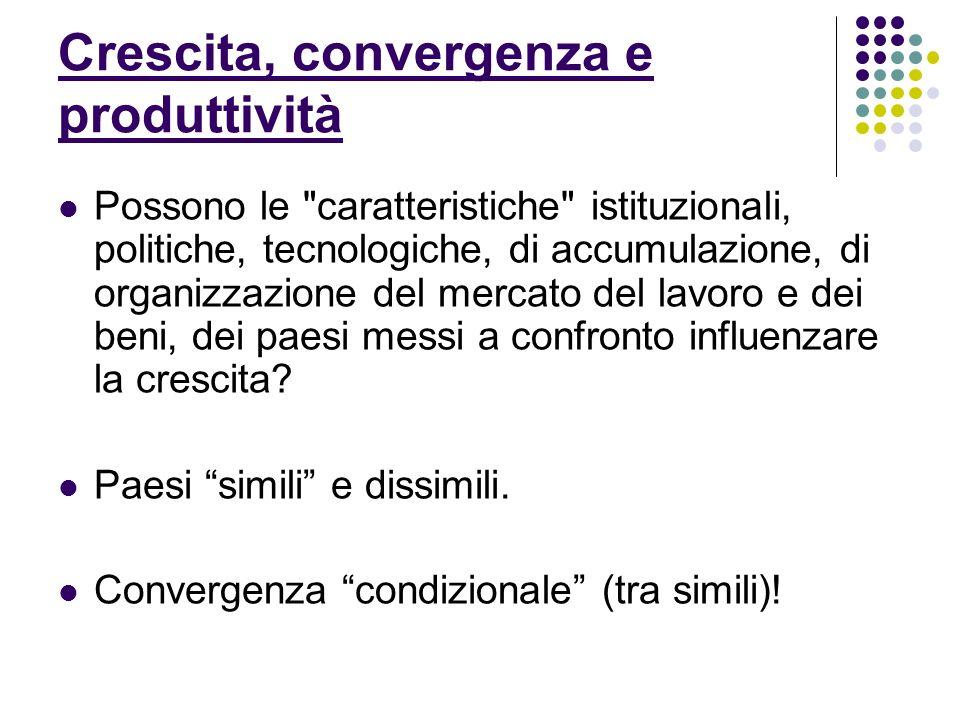 Crescita, convergenza e produttività Possono le