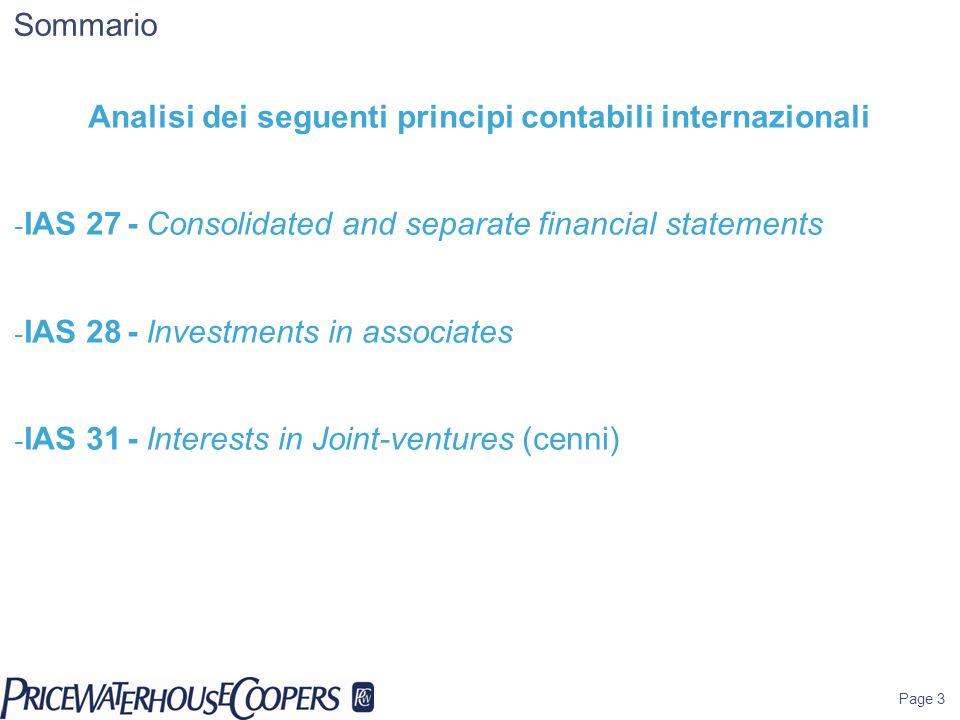 Page 4 Ambito di applicazione dello ias 27 4 Il principio si applica a: bilanci consolidati di un gruppo di imprese controllate da una capogruppo; contabilizzazione nel separatodelle partecipazioni in società: controllate collegate joint venture
