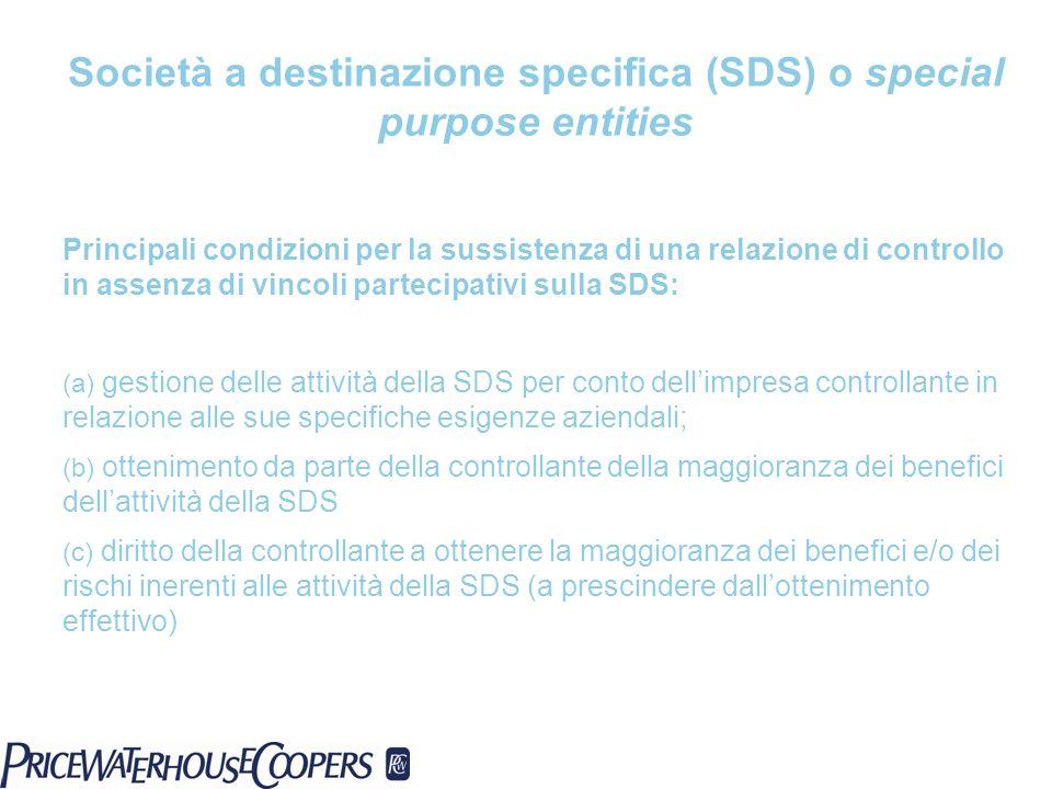 Società a destinazione specifica (SDS) o special purpose entities Principali condizioni per la sussistenza di una relazione di controllo in assenza di