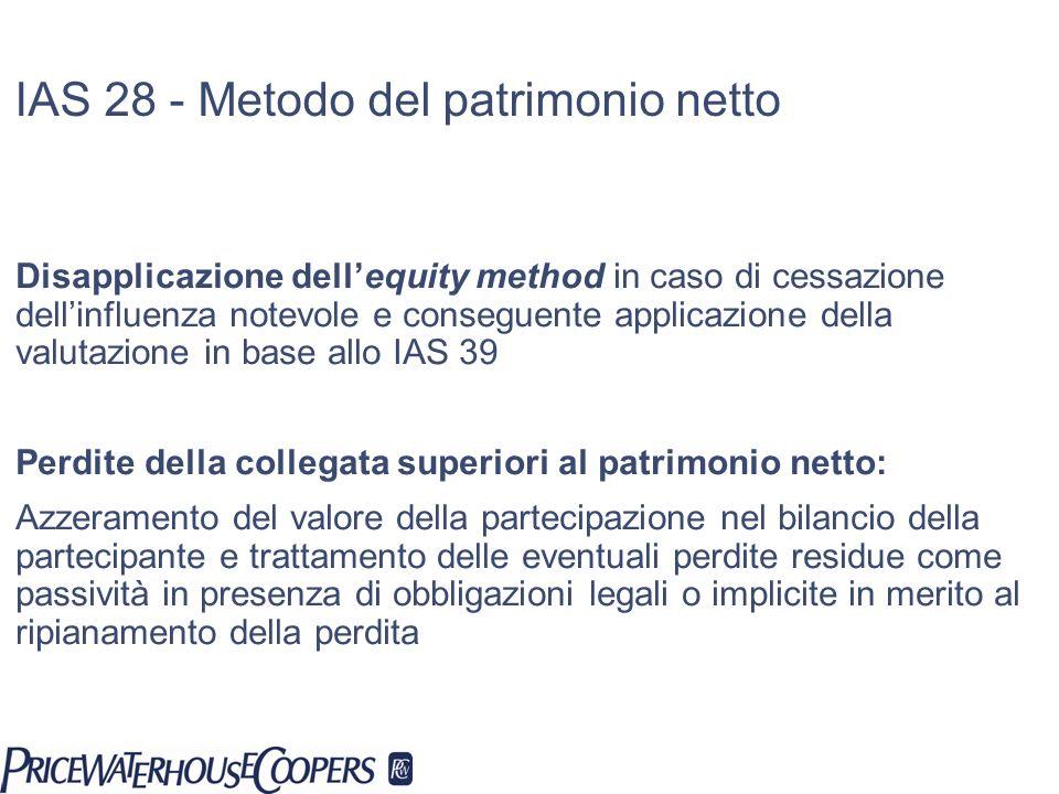 IAS 28 - Metodo del patrimonio netto Disapplicazione dellequity method in caso di cessazione dellinfluenza notevole e conseguente applicazione della v