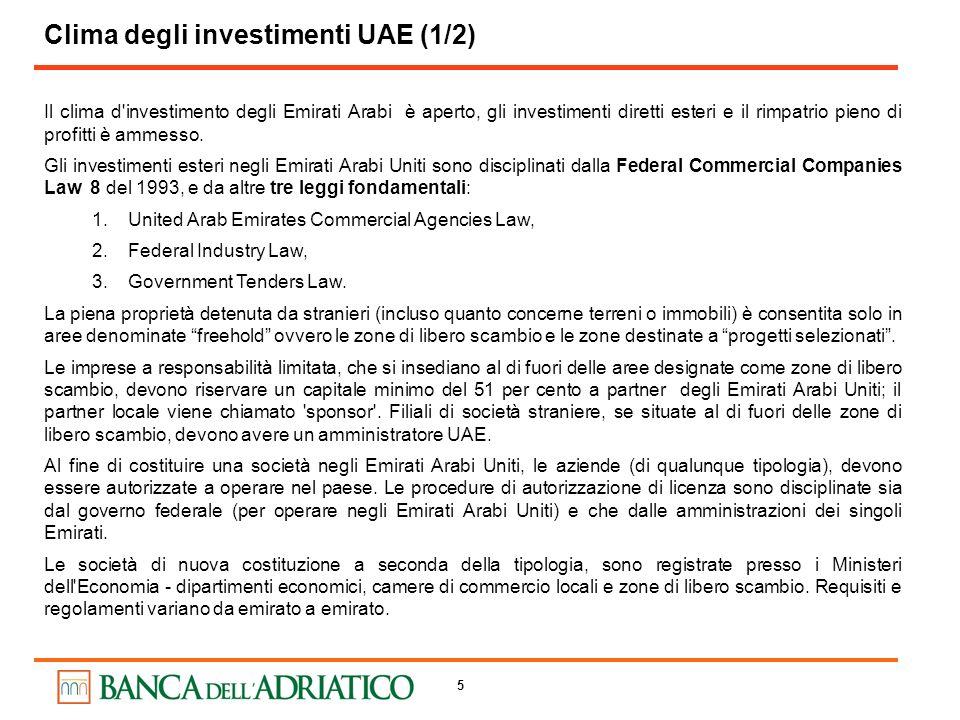 5 Il clima d'investimento degli Emirati Arabi è aperto, gli investimenti diretti esteri e il rimpatrio pieno di profitti è ammesso. Gli investimenti e