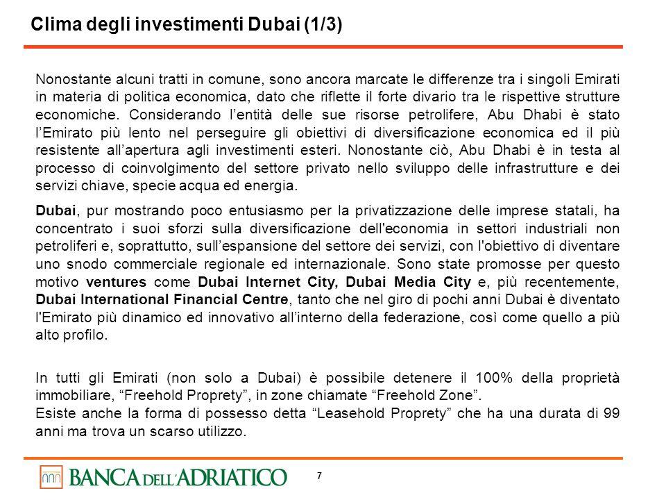 8 Gli Emirati Arabi Uniti hanno ottenuto un discreto successo nella politica di diversificazione delleconomia: dalla produzione di petrolio, leconomia nazionale si è concentrata sui prodotti petrolchimici, sui fertilizzanti, il cemento e lalluminio, prima di passare alla produzione manifatturiera e al turismo.