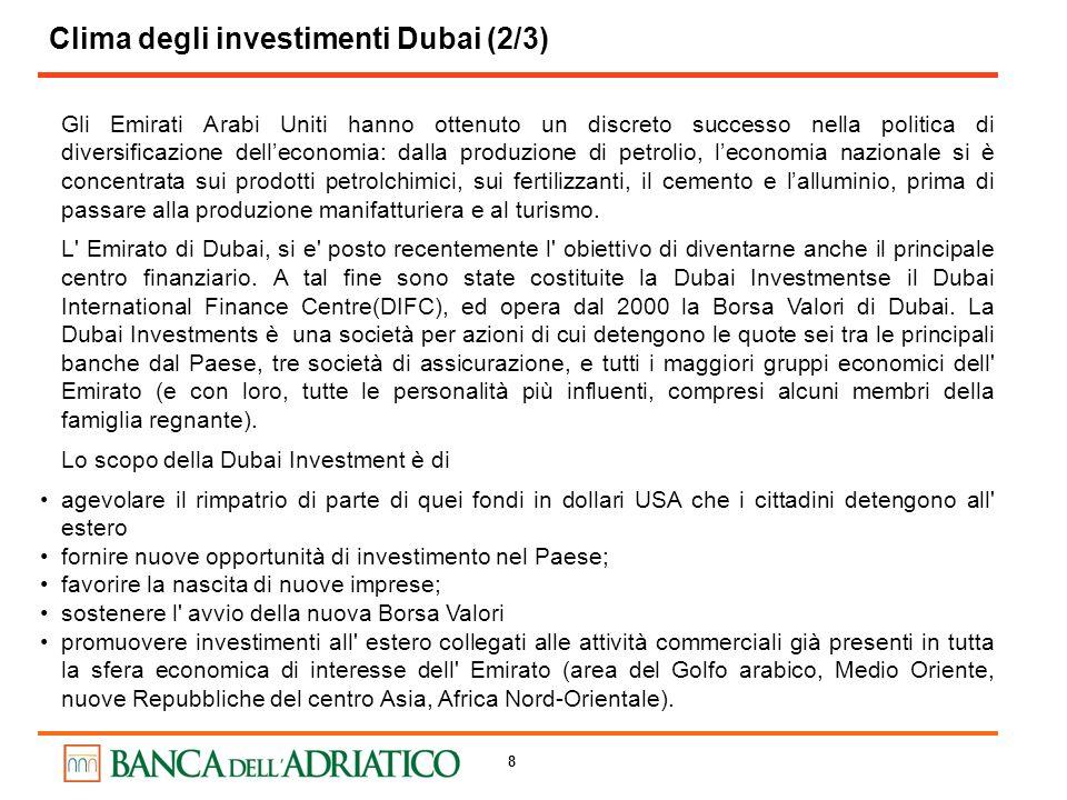 8 Gli Emirati Arabi Uniti hanno ottenuto un discreto successo nella politica di diversificazione delleconomia: dalla produzione di petrolio, leconomia