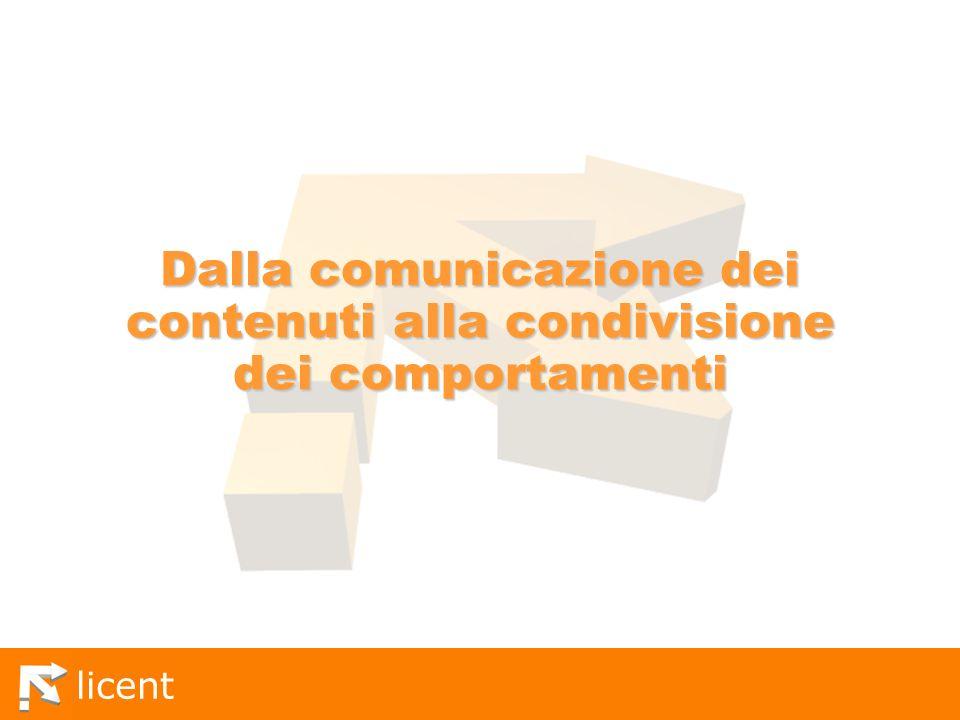 licent Dalla comunicazione dei contenuti alla condivisione dei comportamenti