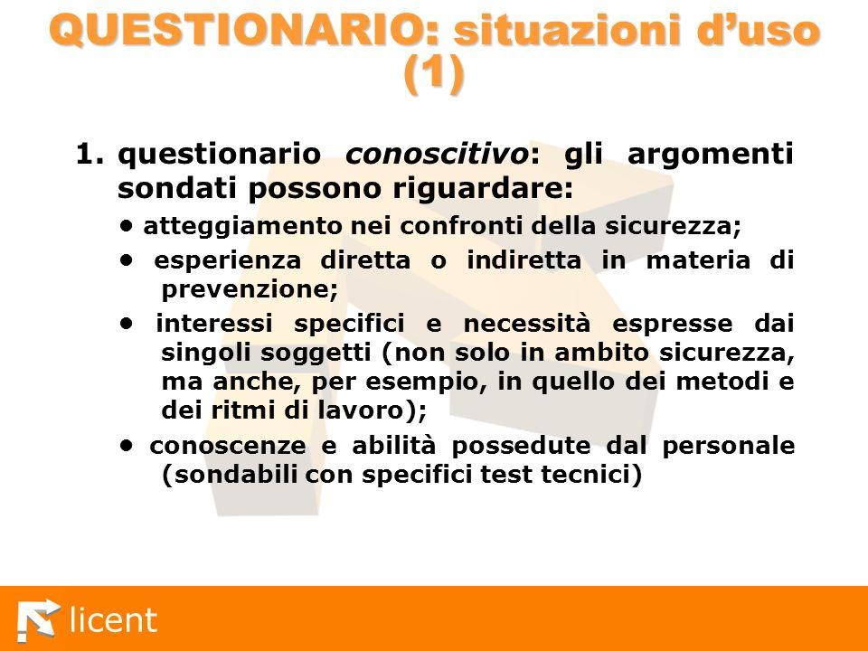 licent QUESTIONARIO: situazioni duso (1) 1.questionario conoscitivo: gli argomenti sondati possono riguardare: atteggiamento nei confronti della sicur