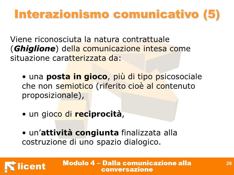 licent Modulo 4 – Dalla comunicazione alla conversazione 28 Ghiglione Viene riconosciuta la natura contrattuale (Ghiglione) della comunicazione intesa