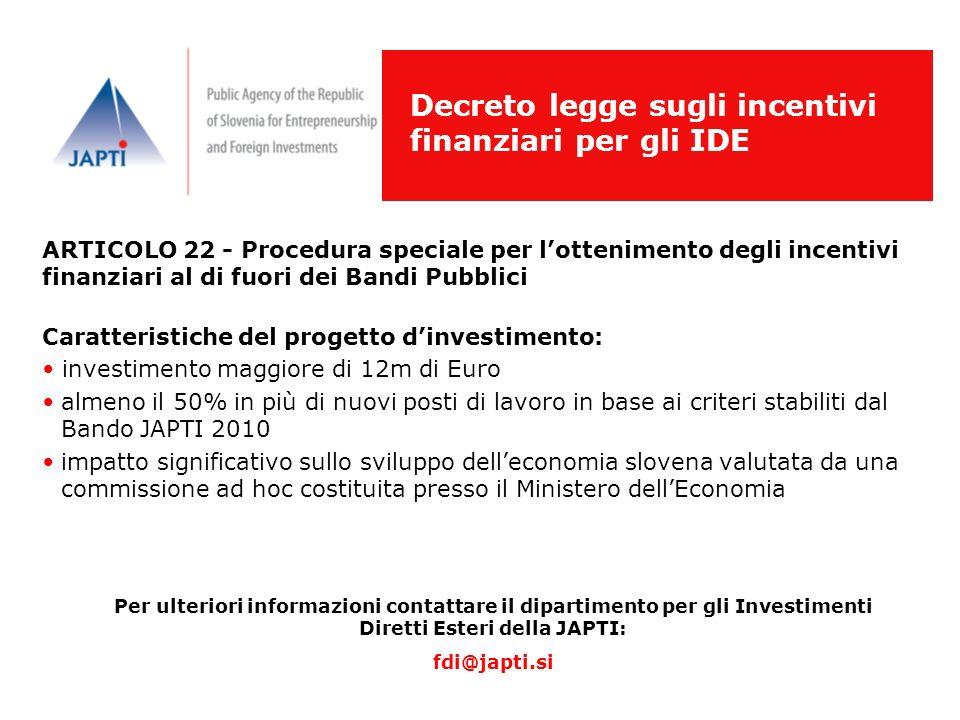 Decreto legge sugli incentivi finanziari per gli IDE ARTICOLO 22 - Procedura speciale per lottenimento degli incentivi finanziari al di fuori dei Band