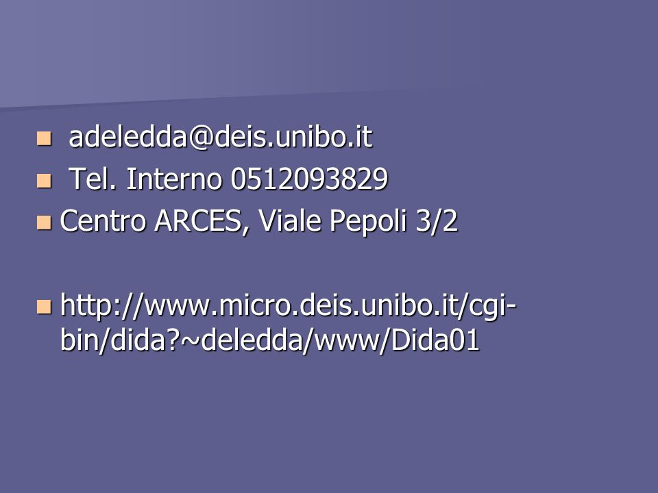 adeledda@deis.unibo.it adeledda@deis.unibo.it Tel.