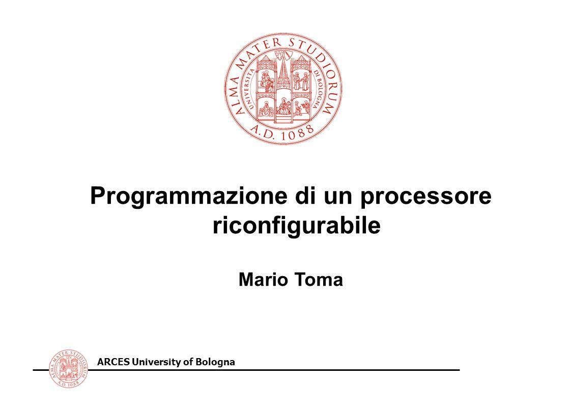 ARCES University of Bologna Profiling Si visualizza il numero di cicli di esecuzione associati ad ogni riga di codice C