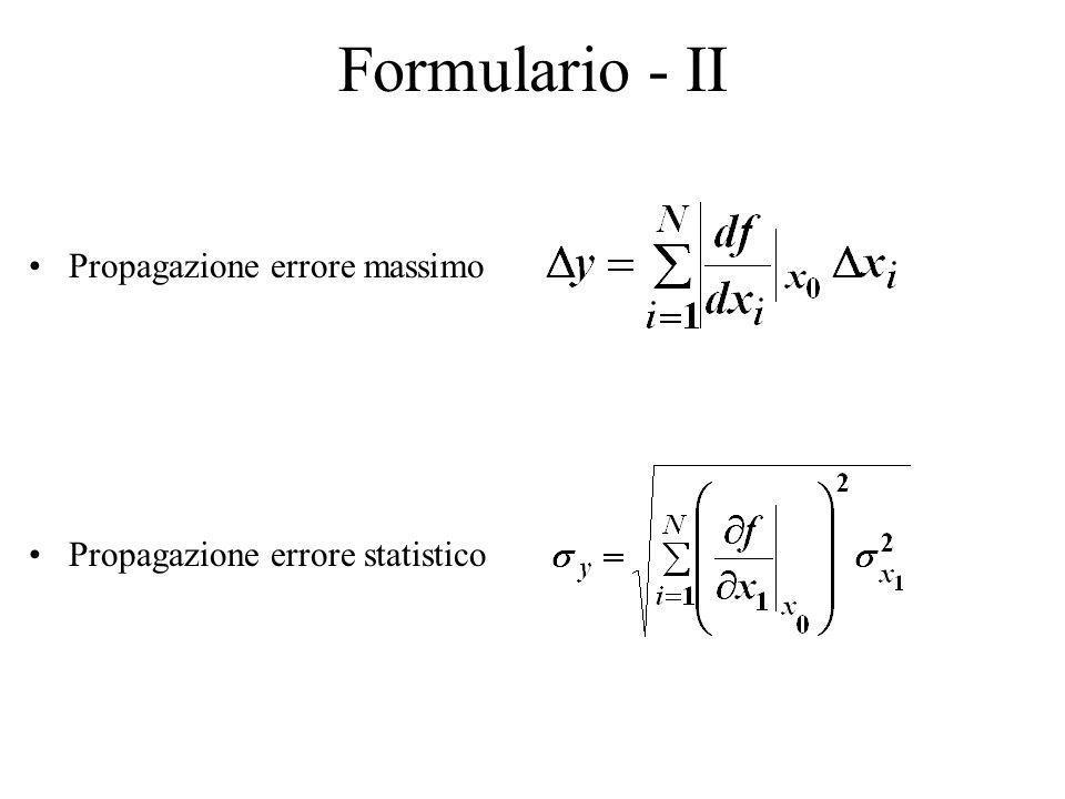 Formulario - II Propagazione errore massimo Propagazione errore statistico