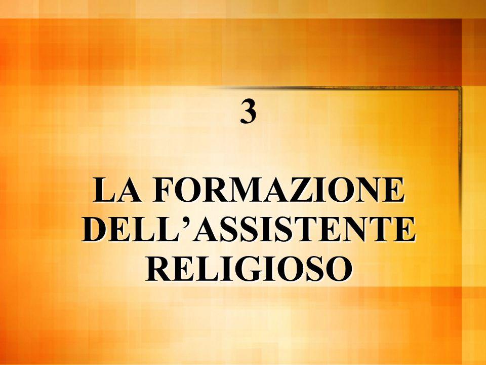 LA FORMAZIONE DELLASSISTENTE RELIGIOSO 3 LA FORMAZIONE DELLASSISTENTE RELIGIOSO