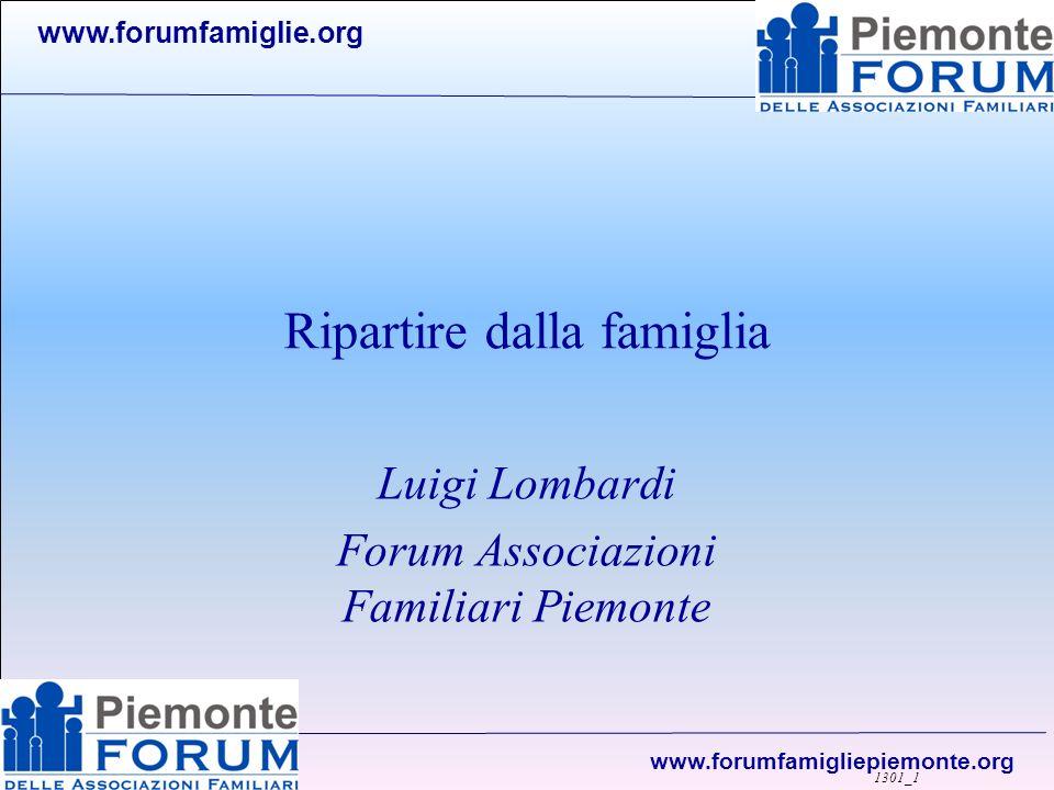 www.forumfamiglie.org www.forumfamigliepiemonte.org RIPARTIRE DALLA FAMIGLIA Perché