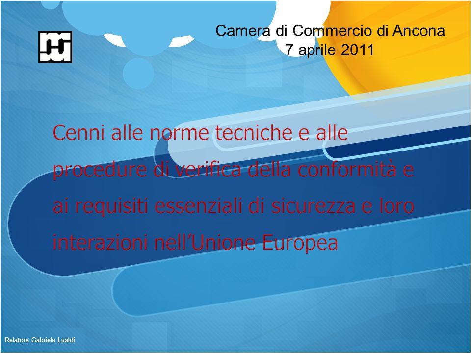 Relatore Gabriele Lualdi Camera di Commercio di Ancona 7 aprile 2011