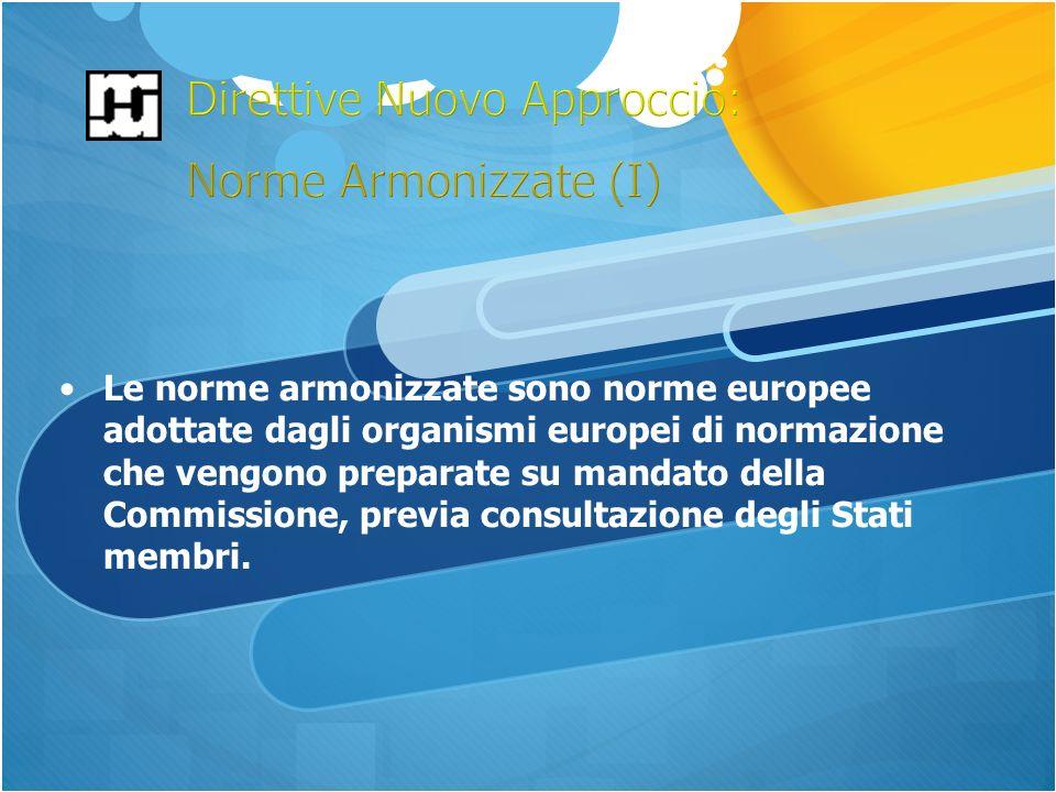 Le norme armonizzate sono norme europee adottate dagli organismi europei di normazione che vengono preparate su mandato della Commissione, previa consultazione degli Stati membri.