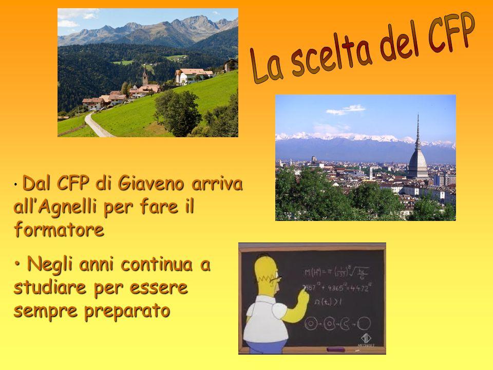 Dal CFP di Giaveno arriva allAgnelli per fare il formatore Negli anni continua a studiare per essere sempre preparato Negli anni continua a studiare p