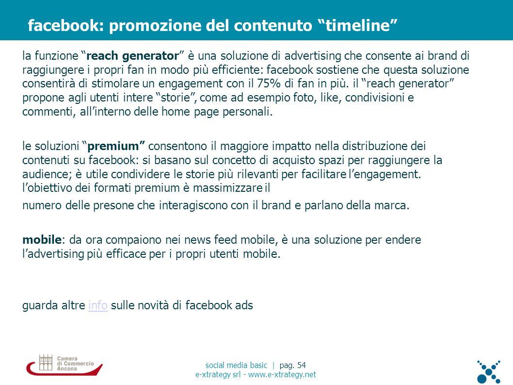 la funzione reach generator è una soluzione di advertising che consente ai brand di raggiungere i propri fan in modo più efficiente: facebook sostiene