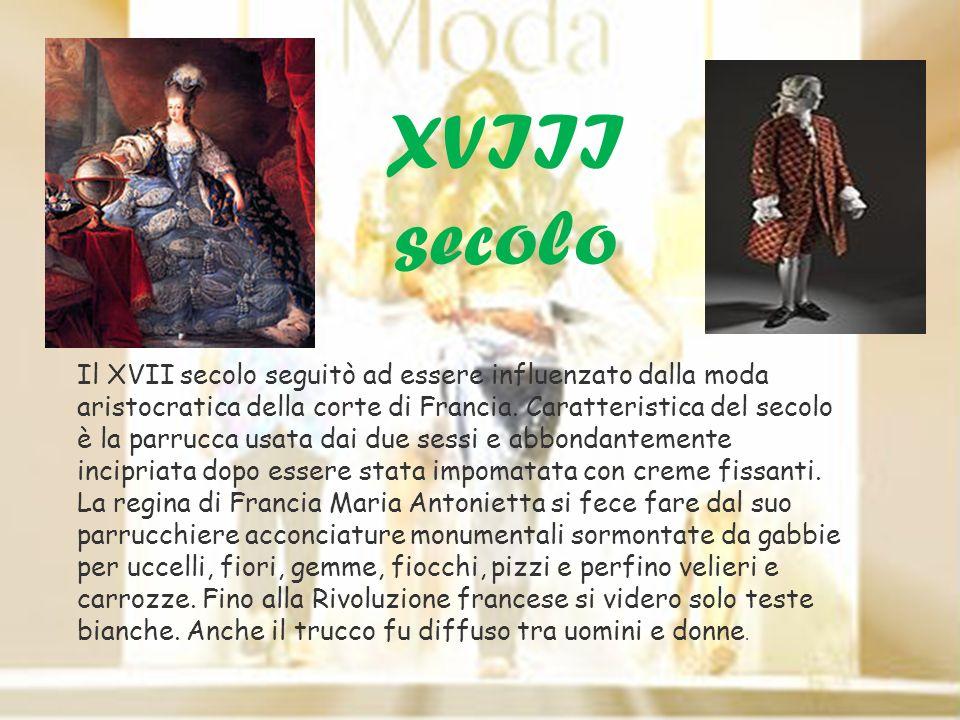 Il XVII secolo seguitò ad essere influenzato dalla moda aristocratica della corte di Francia. Caratteristica del secolo è la parrucca usata dai due se