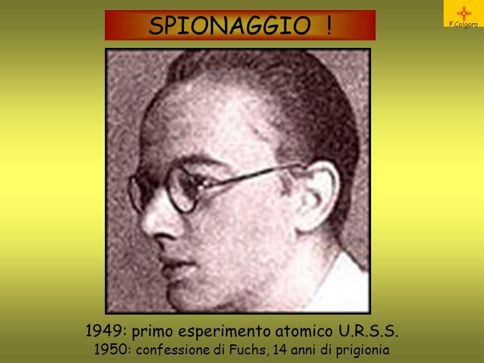 SPIONAGGIO .F.Calgaro 1949: primo esperimento atomico U.R.S.S.