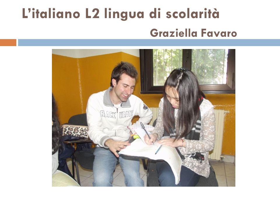 Litaliano L2 lingua di scolarità Graziella Favaro