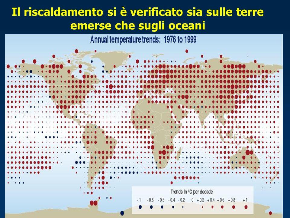Il riscaldamento si è verificato sia sulle terre emerse che sugli oceani